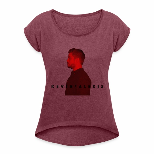 Kevin Alexis Merchandise - Frauen T-Shirt mit gerollten Ärmeln