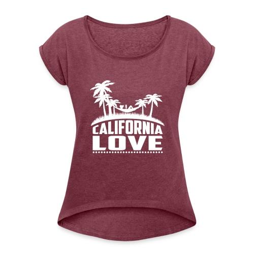 California Love - Frauen T-Shirt mit gerollten Ärmeln