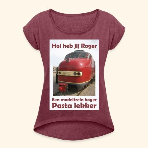 hoi heb jij roger - Vrouwen T-shirt met opgerolde mouwen