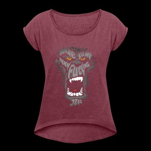 make some noise // J2IO // - Frauen T-Shirt mit gerollten Ärmeln