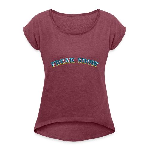 Freak Show larp - Naisten T-paita, jossa rullatut hihat