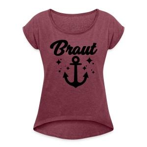 Braut - JGA T-Shirt - JGA Shirt - Braut T-Shirt - Frauen T-Shirt mit gerollten Ärmeln