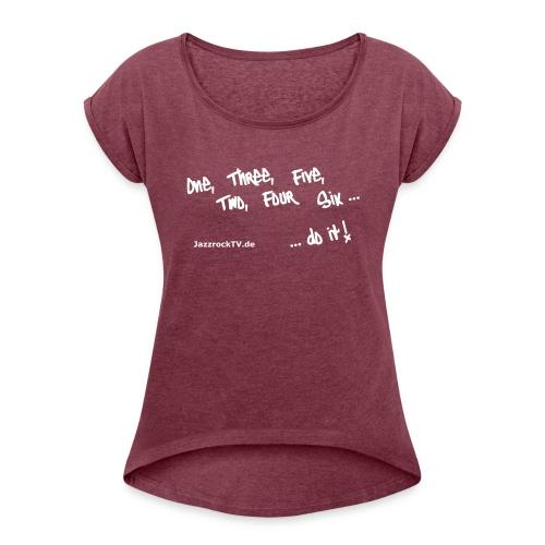 JazzrockTV - Do It! - Frauen T-Shirt mit gerollten Ärmeln