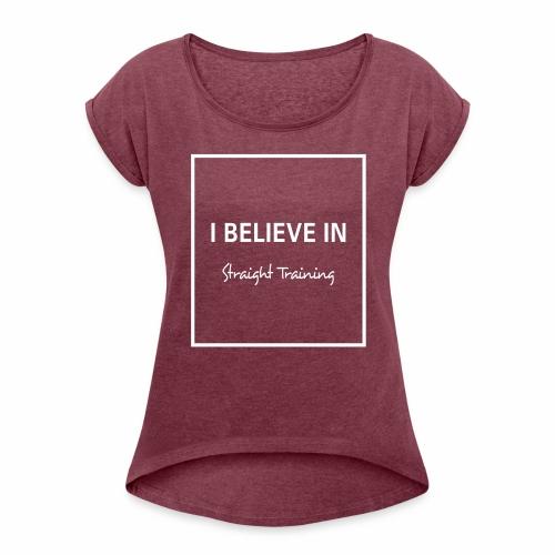 I believe in - Frauen T-Shirt mit gerollten Ärmeln
