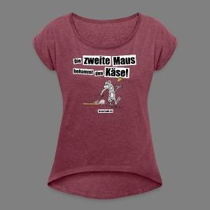 Die zweite Maus - Frauen T-Shirt mit gerollten Ärmeln