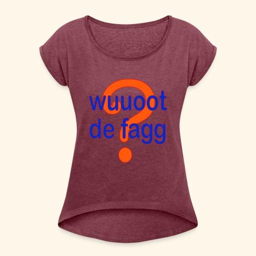 wuuoot de fagg? 002 (rot blau + rot orange) - Frauen T-Shirt mit gerollten Ärmeln