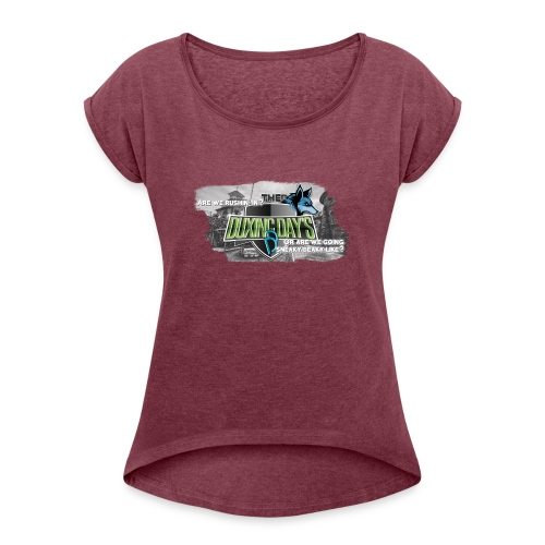 The Duxing Day's Motto Streetwear - Frauen T-Shirt mit gerollten Ärmeln