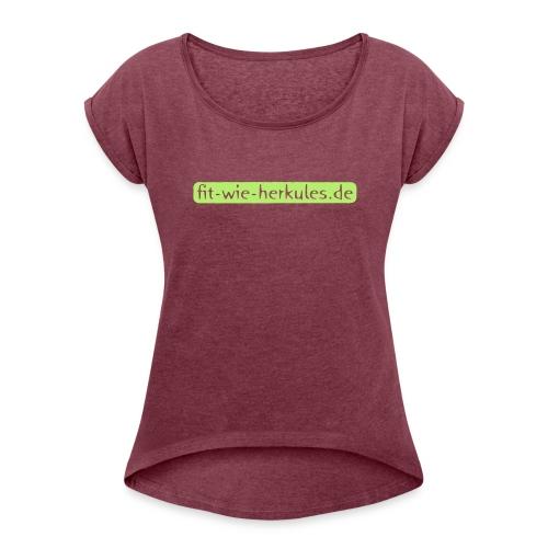 Fit-wie-herkules.de - Frauen T-Shirt mit gerollten Ärmeln