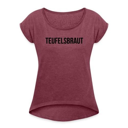 Teufelsbraut - Frauen T-Shirt mit gerollten Ärmeln