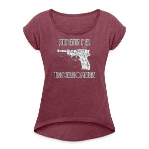 Studentin der Triggernometrie - Frauen T-Shirt mit gerollten Ärmeln