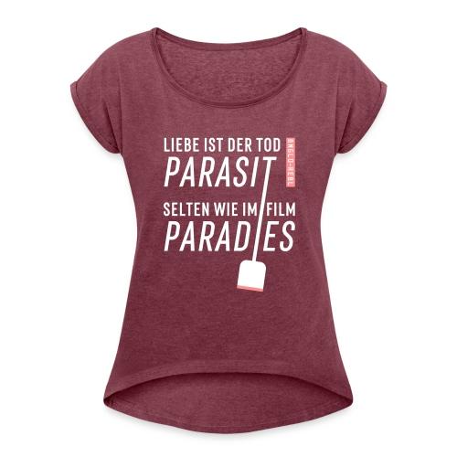 Parasit - Frauen T-Shirt mit gerollten Ärmeln