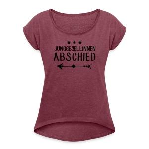 Junggesellinnen Abschied - JGA T-Shirt Team Braut - Frauen T-Shirt mit gerollten Ärmeln