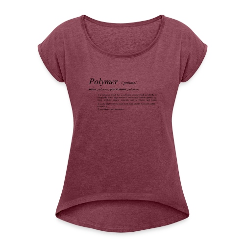 Polymer definition. - Women's T-Shirt with rolled up sleeves
