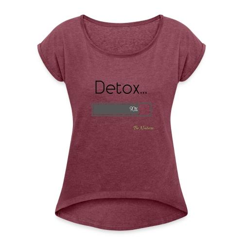Detox... - T-shirt à manches retroussées Femme