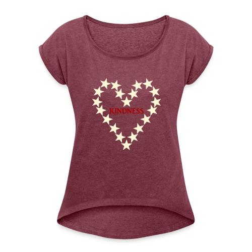 KINDNESS Special - Frauen T-Shirt mit gerollten Ärmeln