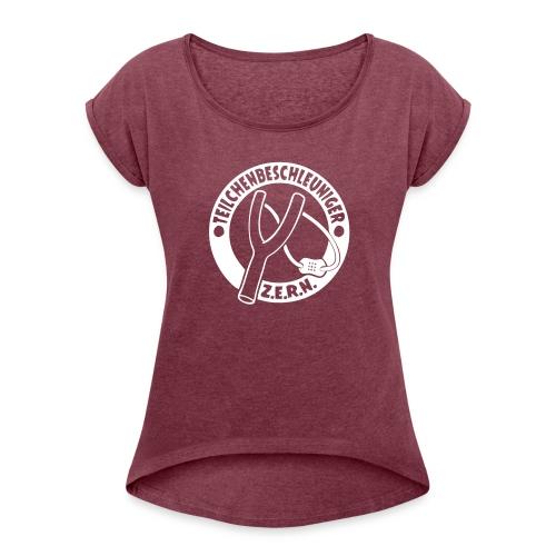 Teilchenbeschleuniger Z.E.R.N. - Frauen T-Shirt mit gerollten Ärmeln