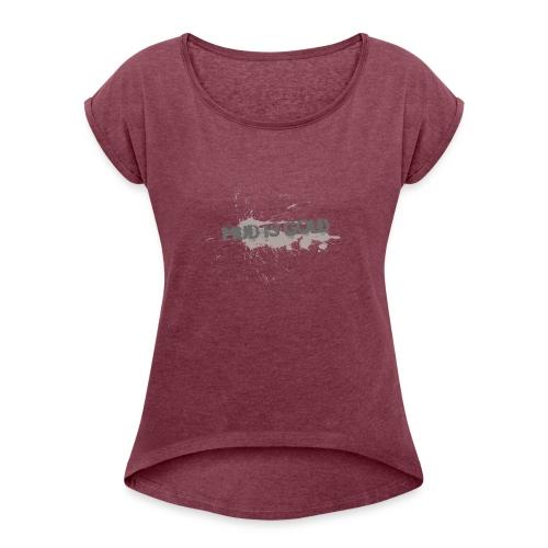 mud_is_gold - T-shirt med upprullade ärmar dam