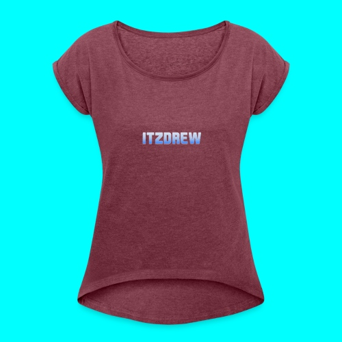 ITZDREW MERCH - Women's T-Shirt with rolled up sleeves