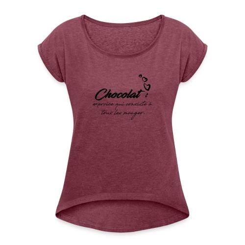 Chocolat , il faut tous les manger - T-shirt à manches retroussées Femme
