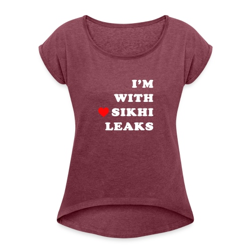 S-L-_I love SikhiLeaks - Women's T-Shirt with rolled up sleeves