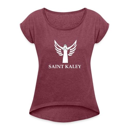Saint Kaley - Frauen T-Shirt mit gerollten Ärmeln