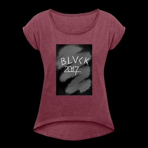 #Blvack2017 - Frauen T-Shirt mit gerollten Ärmeln