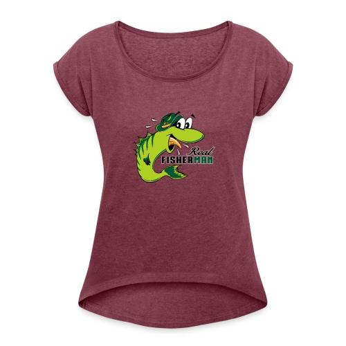 10-38 REAL FISHERMAN - TODELLINEN KALASTAJA - Naisten T-paita, jossa rullatut hihat