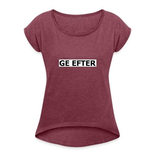 ge_efter - T-shirt med upprullade ärmar dam