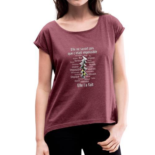 Impossible et fait Femme brèche Fond Sombre - T-shirt à manches retroussées Femme