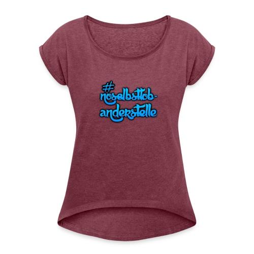 youtube design - Frauen T-Shirt mit gerollten Ärmeln