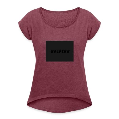 KacperW Merchandise - Vrouwen T-shirt met opgerolde mouwen