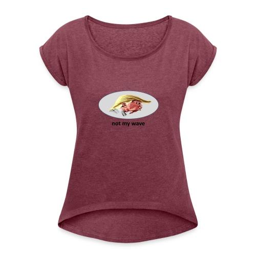 not my president - Frauen T-Shirt mit gerollten Ärmeln