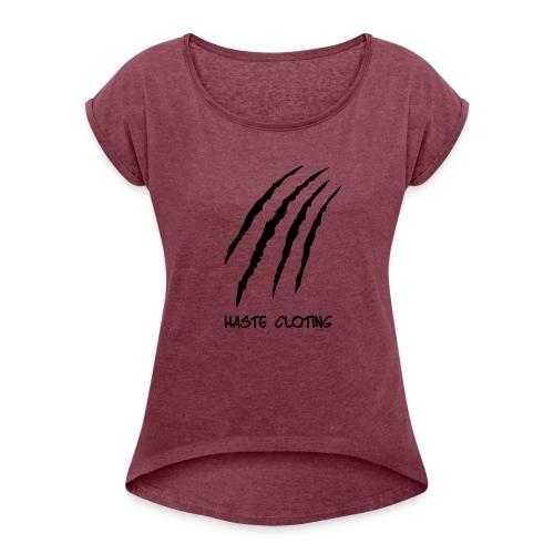 Haste - Frauen T-Shirt mit gerollten Ärmeln