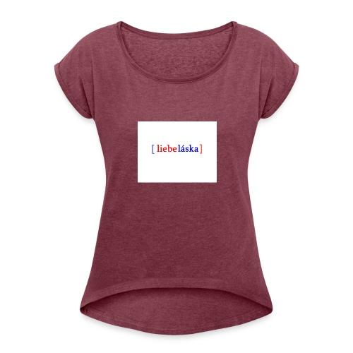 LIEBELASKA - Frauen T-Shirt mit gerollten Ärmeln
