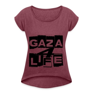 Gaza 4 Life [T-Shirt] - Women's T-shirt with rolled up sleeves