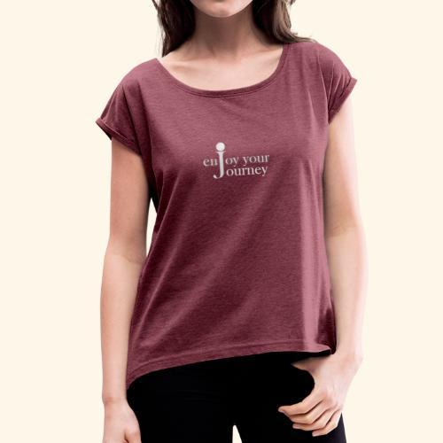 enjoy your journey Logo - weiß - Frauen T-Shirt mit gerollten Ärmeln