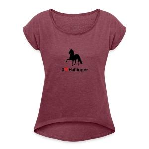 I Love Haflinger - Frauen T-Shirt mit gerollten Ärmeln