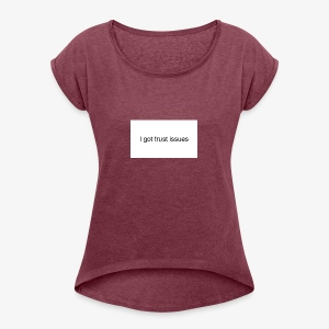 igottrustissues - Dame T-shirt med rulleærmer