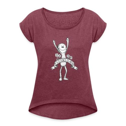 existence is pain - Frauen T-Shirt mit gerollten Ärmeln