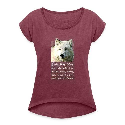 Ich bin eine - weise Anführerin - Frauen T-Shirt mit gerollten Ärmeln