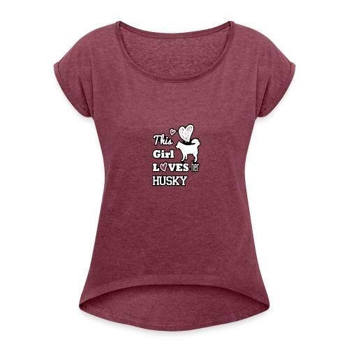 This Girl Loves Her Husky - Maglietta da donna con risvolti