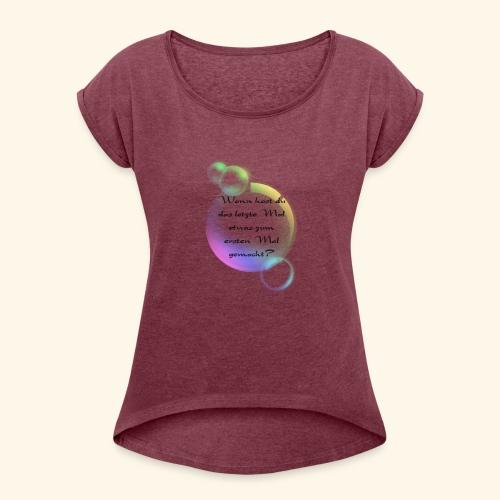 Seifenblasen - Frauen T-Shirt mit gerollten Ärmeln