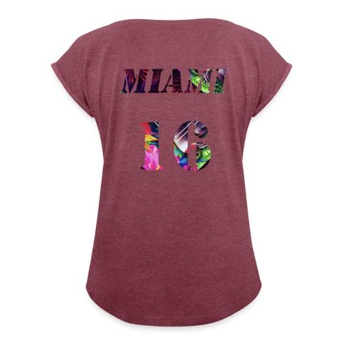 Miamia 16 baby - Frauen T-Shirt mit gerollten Ärmeln