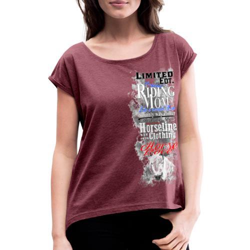 Limited Edition Riding Mom Pferd Reiten - Frauen T-Shirt mit gerollten Ärmeln