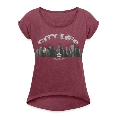 citylife png - Vrouwen T-shirt met opgerolde mouwen