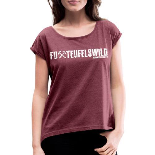 FuXteufelswild - Frauen T-Shirt mit gerollten Ärmeln