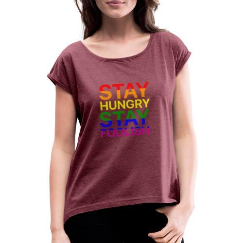 Stay Hungry, Stay Foolish - Maglietta da donna con risvolti