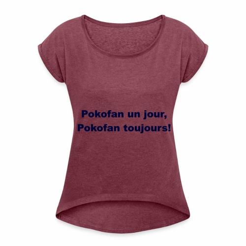 Pokofan - T-shirt à manches retroussées Femme