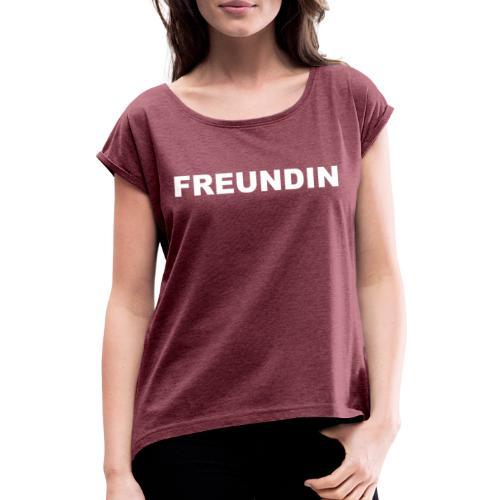 JGA - Freundin - Frauen T-Shirt mit gerollten Ärmeln