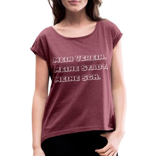 Mein Stadt, MeinVerein - Frauen T-Shirt mit gerollten Ärmeln